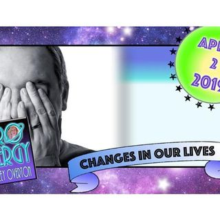 AstroEnergy Astrology Show April 2 2019: Changes in Our Lives