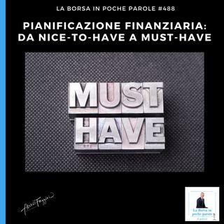 La Borsa in poche parole - #488 - Pianificazione finanziaria: da nice-to-have a must-have