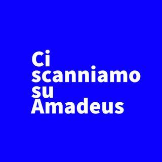 Ci scanniamo su Amadeus