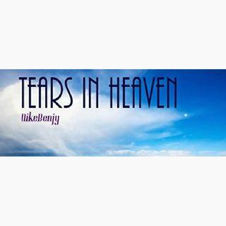 Tears In Heaven(solo by NikeBenjy)
