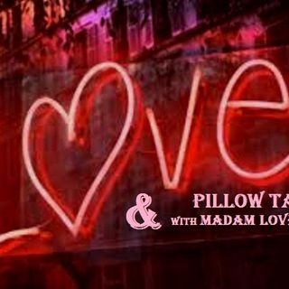 Love & Pillow Talk