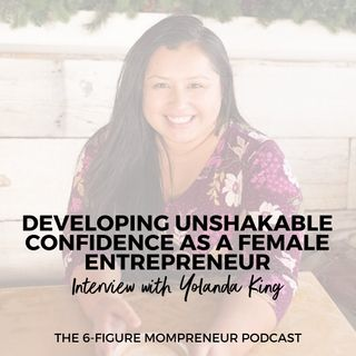 Developing unshakable confidence as a female entrepreneur with Yolanda King