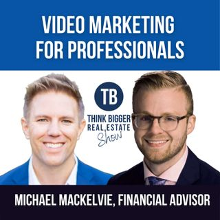 Video Marketing for Professionals | Michael MacKelvie