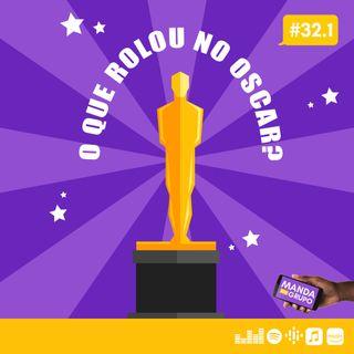 #32.1 - O que rolou no Oscar?