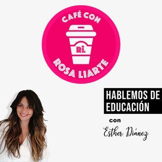 """19. Esther Diánez - """"El poder de transformación de la escuela es enorme"""""""