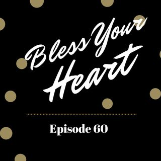 Bless Your Heart -  Episode 60 - Arguments Against Trigger Warnings and Remembering Your Calling