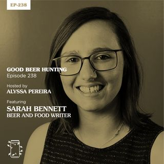 EP-238 Sarah Bennett, beer and food writer