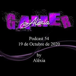 AlexiaGamer_Podcast54_10oct2020
