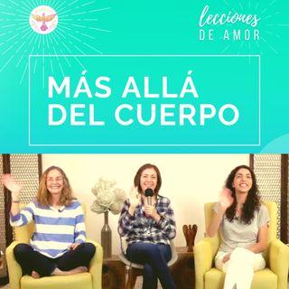 Sesión de apertura - Lecciones de Amor - MÁS ALLÁ DEL CUERPO con Marina Colombo, Ana Cecilia Gonzales Vigil y Ana Paola Urrejola