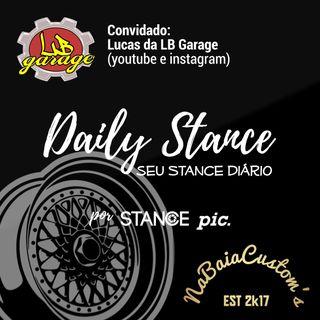 Daily Stance 02 - #NaBaiaCustom - Convidado Lucas da LB Garage - Fusca, Voyage, Polo e Styleline