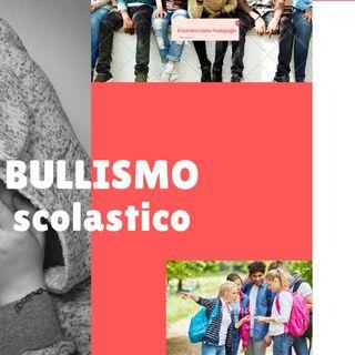 Il Bullismo scolastico come riconoscerlo? come contrastarlo?