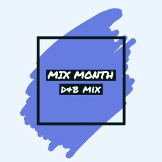 13:03 - Mix Month : Drum & Bass