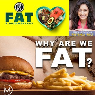 145 - FAT: A DOCUMENTARY w Priyanka Wali