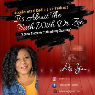 Its About the Truth With Dr.Zee 2/21/2021 - Replay