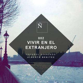 002 Vivir en el extranjero - Español avanzado