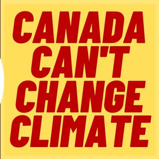 Canada Can't Change The Global Climate