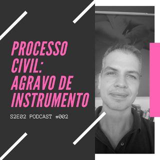 #002 S02E02 - O Agravo de Instrumento no Processo Civil