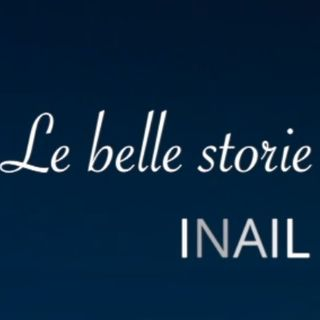 """Le belle storie"" Inail: i protagonisti"