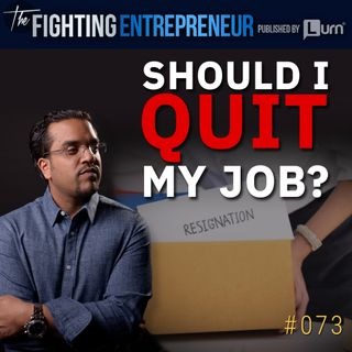 Should I Quit My Job?  What You Need To Know Before You Start Your Business Full-Time!
