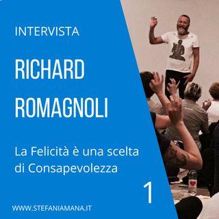 01. Intervista a Richard Romagnoli. La Felicità è una scelta di Consapevolezza. Parte 1 di 3.