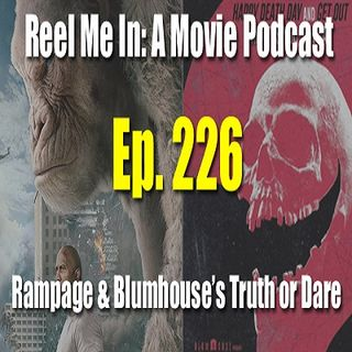 Ep. 226: Rampage & Blumhouse's Truth or Dare