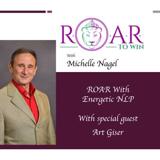 ROAR with Energetic NLP - Art Giser