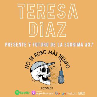 Teresa Diaz | El presente y el futuro de la esgrima