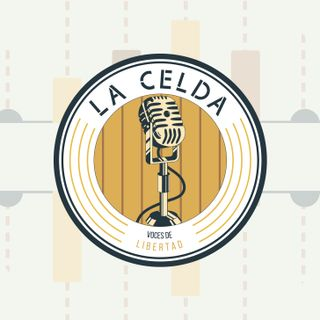 La Celda: voces de libertad