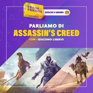 ASSASSIN'S CREED - con Giacomo Liberio