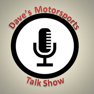 Dave's Motorsports Talk Show Ep.1