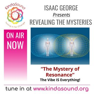 The Mystery of Resonance | Revealing the Mysteries with Isaac George