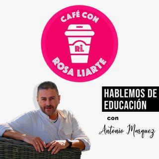 """Café con Antonio Márquez - """"Las propuestas didácticas no pueden ser homogéneas"""""""