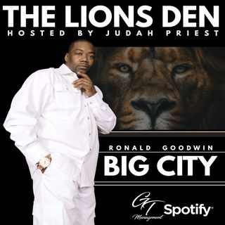 THE LIONS DEN, HOSTED BY JUDAH PRIEST :: sG : RONALD 'BIG CITY' GOODWIN