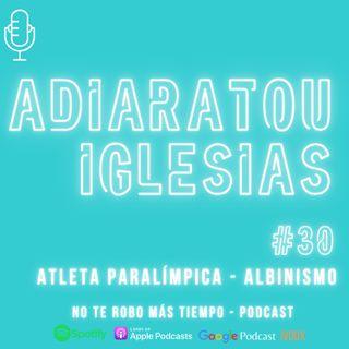 #30 Adiaratou Iglesias | Atleta paralímica - Albinismo en África