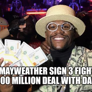 #FloydMayweather signs 3 fight, 500 million #DAZN deal: Will face #Pacquiao, #Canelo & #GGG
