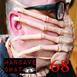 Mancave Chat Episode 68