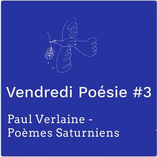 Vendredi Poesie #3 - Paul Verlaine (PODCAST LECTURE - FRENCH READING POETRY)