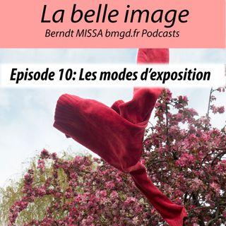 Episode 10: Les modes d'exposition