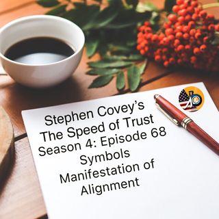 Speed of Trust: Season 4 - Episode 68 - Symbols: Manifestation of Alignment