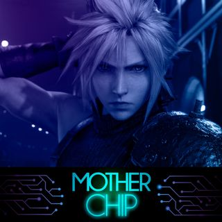 MotherChip #272 - Final Fantasy VII Remake, In Other Waters, Chess Rush e mais