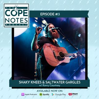 Shaky Knees & Saltwater Gargles w/ Kerry Courtney