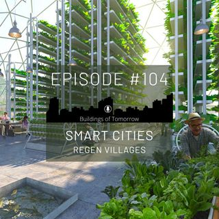 #104 Smart Cities - Regen Village