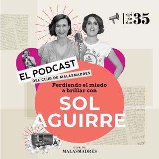 Perdiendo el miedo a brillar con Sol Aguirre