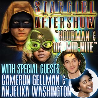 """Hourman and Dr Mid-Nite"" with guests Cameron Gellman and Anjelika Washington"
