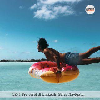 52- I tre verbi per LinkedIn Sales Navigator
