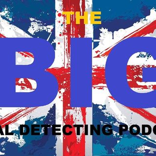 The BIG Metal Detecting Podcast Detectival Special Episode 1