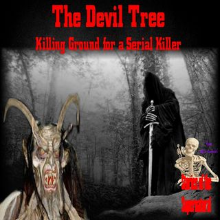 The Devil Tree | Killing Ground for a Serial Killer | Interview w/ Keith Rommel Podcast
