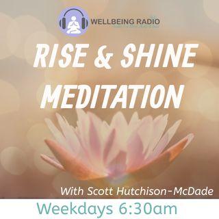 Rise & Shine Morning Meditation with Scott - 4th Feb