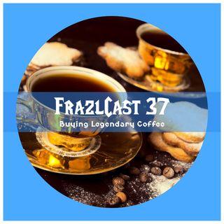 FC 037: Buying Legendary Coffee