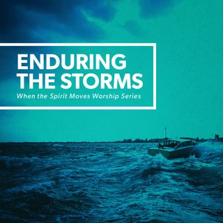 Enduring the Storms